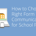 How to Choose the Right Form of Communication for School Parents