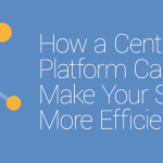FEATURED_How-a-Centralized-Platform-Can-Make-Your-School-More-Efficient