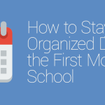 FEATURED_How-to-Stay-Organized-During-the-First-Month-of-School