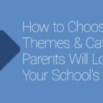 FEATURED_How-to-Choose-Themes-&-Categories-Parents-Will-Love-for-Your-School's-Blog