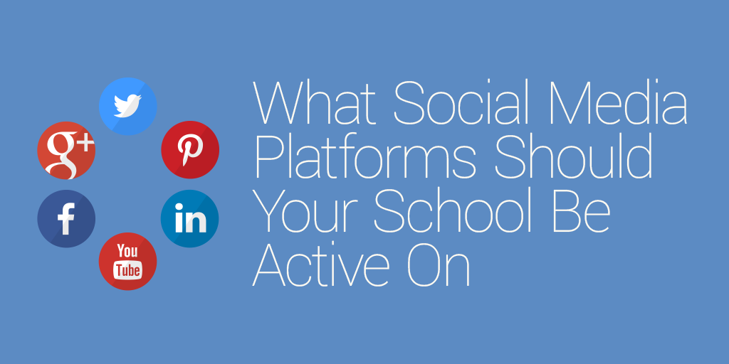 FEATURED_What-Social-Media-Platforms-Should-Your-School-Be-Active-On