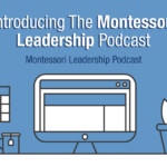 Introducing-the-montessori-leadership-podcast