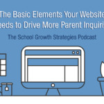 The Basic Elements Your Website Needs to Drive More Parent Inquiries