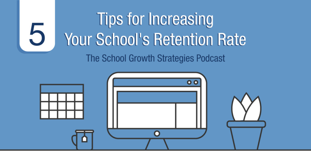 Tips for Increasing Your School's Retention Rate